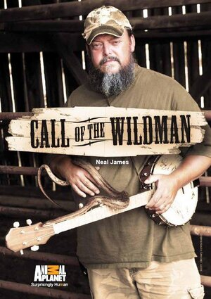 The poster for cal; of the wildman, a show on animal planet.